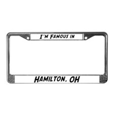 Famous in Hamilton License Plate Frame
