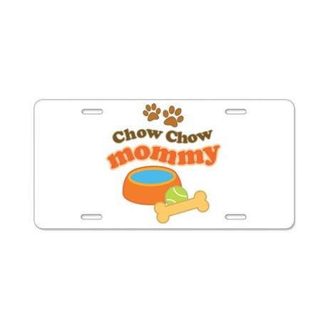 Chow Chow Mommy Pet Gift Aluminum License Plate