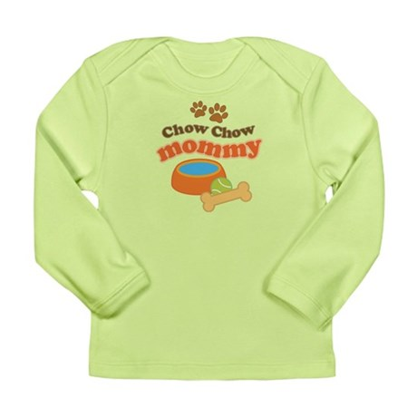 Chow Chow Mommy Pet Gift Long Sleeve Infant T-Shir