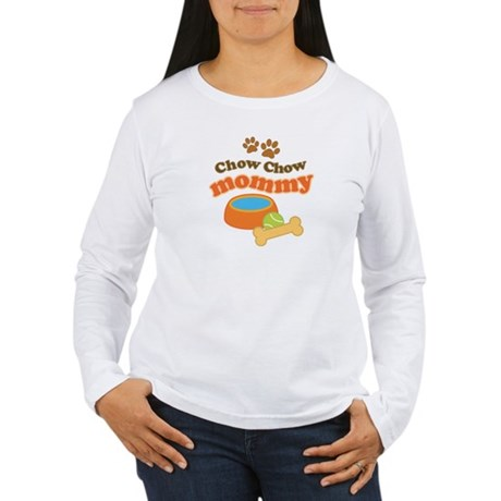 Chow Chow Mommy Pet Gift Women's Long Sleeve T-Shi