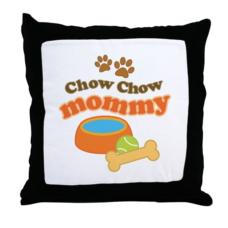 Chow Chow Mommy Pet Gift Throw Pillow