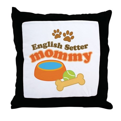 English Setter Mommy Pet Gift Throw Pillow