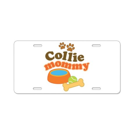 Collie Mommy Pet Gift Aluminum License Plate