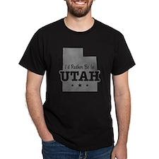 I'd Rather Be In Utah T-Shirt