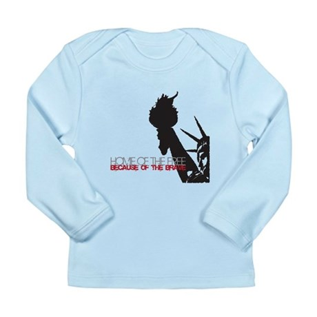 Because of the Brave Long Sleeve Infant T-Shirt