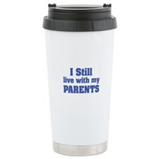 I still live with my parents Thermos Mug