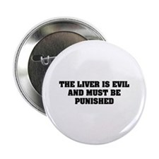 "The liver is evil 2.25"" Button (100 pack)"