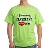Somebody in Cleveland Loves Me T-Shirt