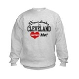 Somebody in Cleveland Loves Me Sweatshirt