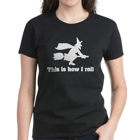 This is how I roll witch Women's Dark T-Shirt