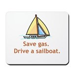 Drive A Sailboat! Mousepad