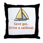 Drive A Sailboat! Throw Pillow