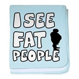 I see fat people baby blanket