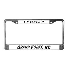 Famous in Grand Forks  License Plate Frame