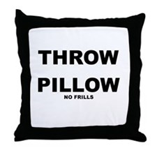 NO FRILLS Throw Pillow