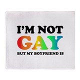 I'm not gay but my boyfriend is Throw Blanket