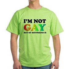 I'm not gay but my boyfriend is T-Shirt