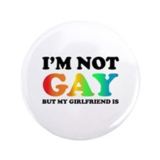 "I'm not gay but my girlfriend is 3.5"" Button"