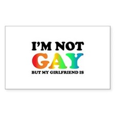 I'm not gay but my girlfriend is Bumper Stickers