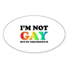 I'm not gay but my girlfriend is Decal