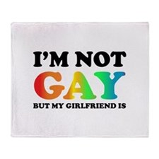 I'm not gay but my girlfriend is Throw Blanket