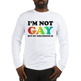 I'm not gay but my girlfriend is Long Sleeve T-Shi