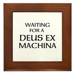 Waiting for a Deus Ex Machina Framed Tile
