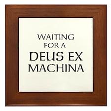 Waiting for a Deus Ex Machina Framed Tile