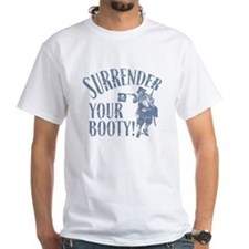 Surrender Your Booty Shirt