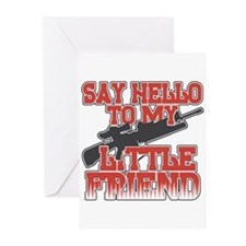 Say Hello To My Little Friend Greeting Cards (Pk o