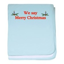 We say Merry Christmas baby blanket