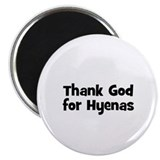 "Thank God For Hyenas 2.25"" Magnet (10 pack)"