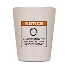Pharmacist / Argue Shot Glass