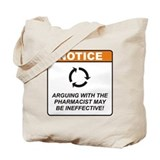 Pharmacist / Argue Tote Bag