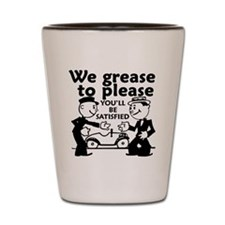 Grease to Please Shot Glass