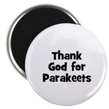 Thank God For Parakeets Magnet
