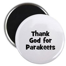 "Thank God For Parakeets 2.25"" Magnet (10 pack)"
