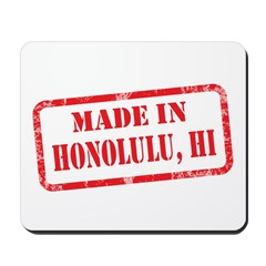 MADE IN HONOLULU, HI Mousepad