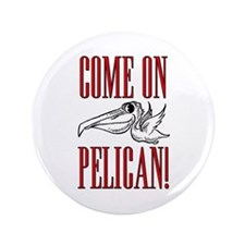 "Come On, Pelican! Scarface 3.5"" Button (100 pack)"