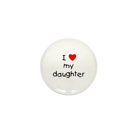 I love my daughter <br> Mini Button (10 pack)