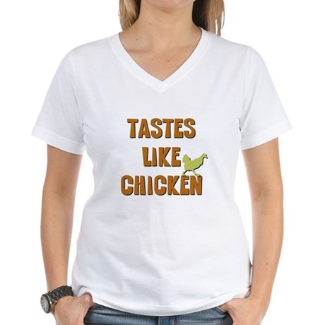 Tastes Like Chicken Women's V-Neck T-Shirt