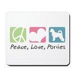 Peace, Love, Porties Mousepad