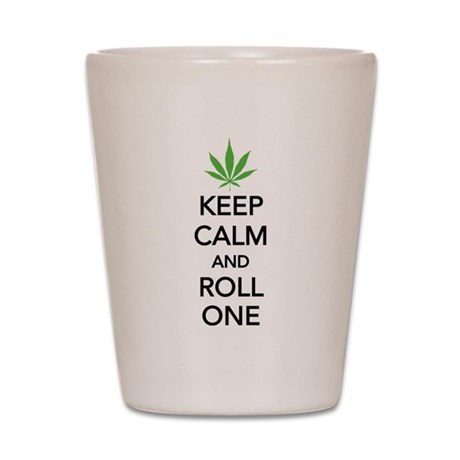 Keep calm and roll one Shot Glass