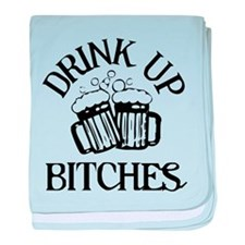 Drink Up Bitches baby blanket