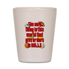 Balls Give Orders Scarface Shot Glass