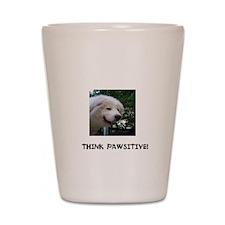 Think Pawsitive! Shot Glass