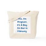 Pregnant w/ Boy due February Tote Bag