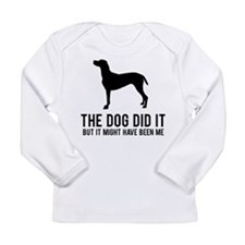 The dog did it .. Long Sleeve Infant T-Shirt