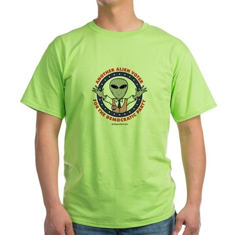 Another Alien Voter for the Democrats -  Green T-S