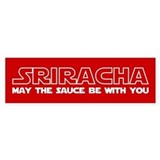 Sriracha - May The Sauce Be With You Bumper Sticker
